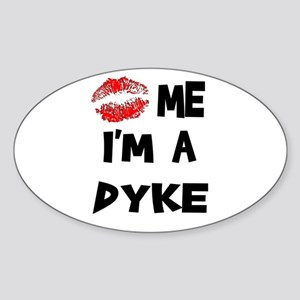Kiss Me I'm A Dyke Oval Sticker