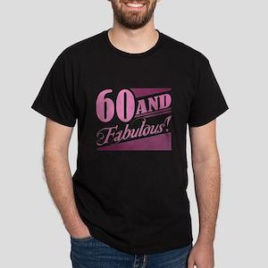60 & Fabulous Dark T-Shirt