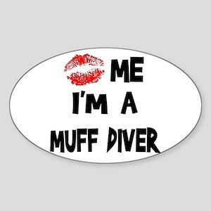 Kiss Me I'm A Muff Diver Oval Sticker