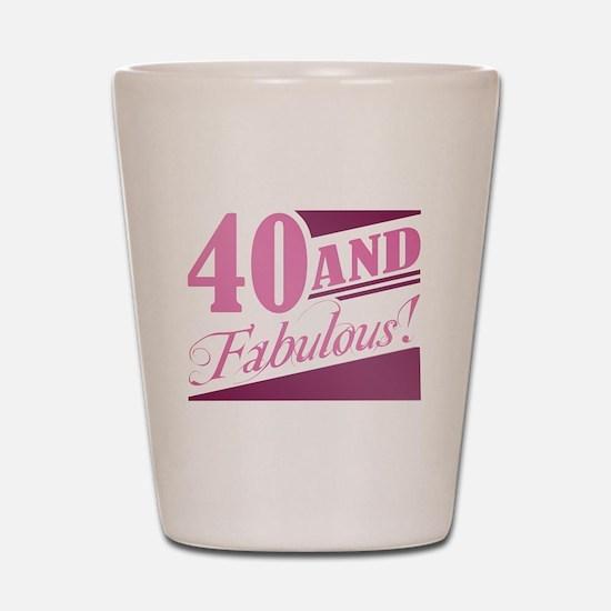 40 & Fabulous Shot Glass