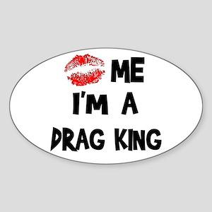 Kiss Me I'm A Drag King Oval Sticker