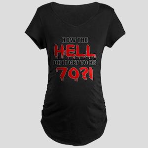 70th Birthday Gag Gift Maternity Dark T-Shirt