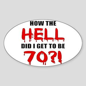 70th Birthday Gag Gift Sticker (Oval)