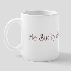 me sucky sucky Mug