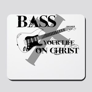 Bass your life on Christ Mousepad