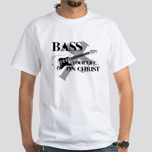 Bass your life on Christ White T-Shirt