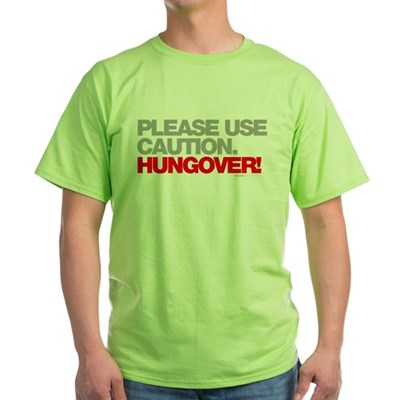 Please Use Caution. Hungover! T-Shirt
