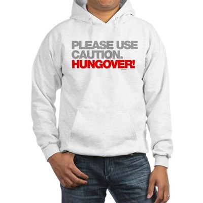 Please Use Caution. Hungover! Hoodie