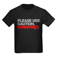 Please Use Caution. Hungover! Kids Dark T-Shirt