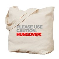 Please Use Caution. Hungover! Tote Bag