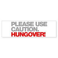 Please Use Caution. Hungover! Sticker (Bumper)