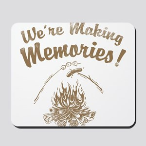 We're Making Memories! Mousepad