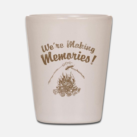 We're Making Memories! Shot Glass
