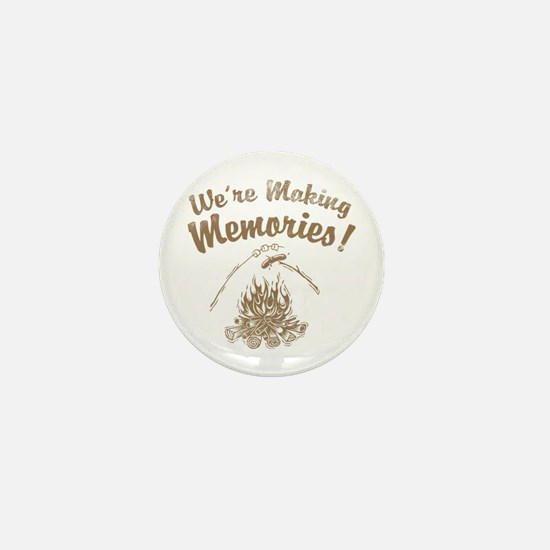 We're Making Memories! Mini Button