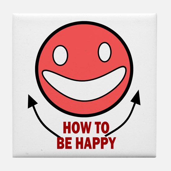 How to be Happy Tile Coaster