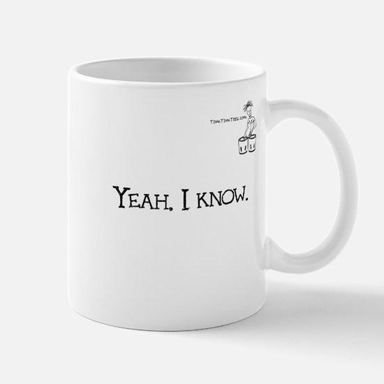 Yeah. I know. Mug