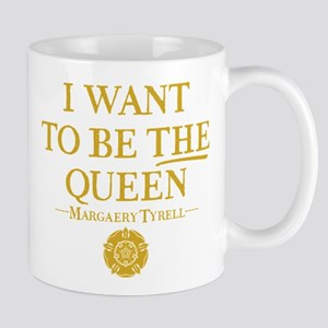 GOT I Want To Be THE Queen Mugs