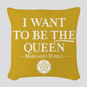 GOT I Want To Be THE Queen Woven Throw Pillow