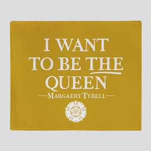 GOT I Want To Be THE Queen Throw Blanket
