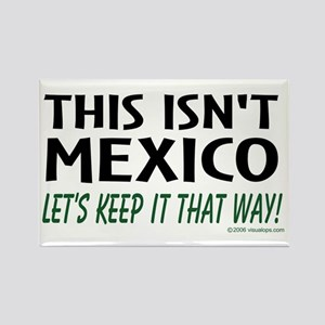 This Isn't Mexico Rectangle Magnet