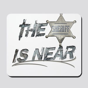 """The Sheriff is near"" Mousepad"