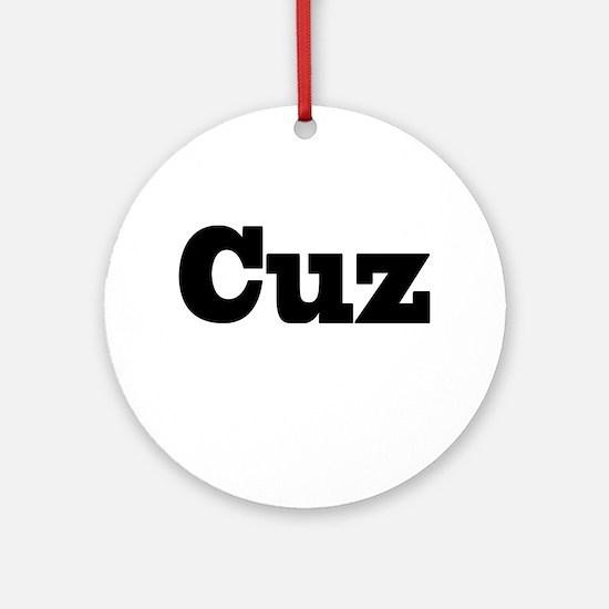Cuz Ornament (Round)