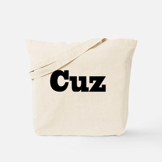 Cuz Tote Bag