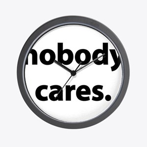 who cares nobody cares funny cute Wall Clock