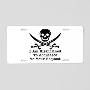 I Am Disinclined To Acquiesce Aluminum License Pla