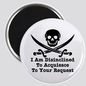 I Am Disinclined To Acquiesce Magnet