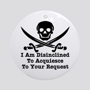 I Am Disinclined To Acquiesce Ornament (Round)