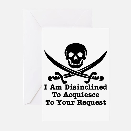 I Am Disinclined To Acquiesce Greeting Cards (Pk o