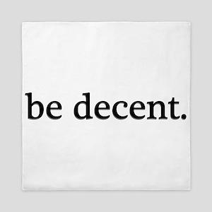 Be Decent Be Nice Mean People Suck Queen Duvet