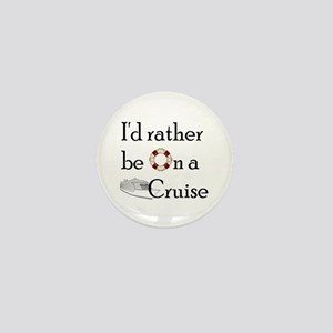 I'd Rather Cruise Mini Button