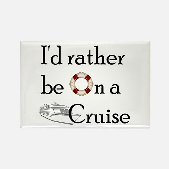 I'd Rather Cruise Rectangle Magnet
