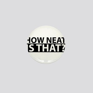 How Neat Is That Neature Funny Cute Mini Button