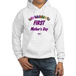 Mommy's First Hooded Sweatshirt