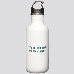 It's not the heat Stainless Water Bottle 1.0L