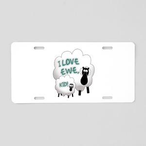 Love EWE! Aluminum License Plate