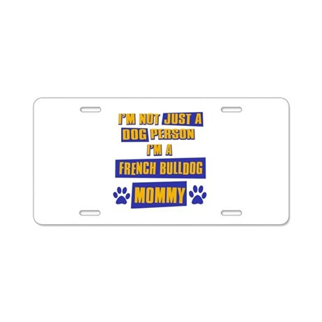 French Bulldog Mommy Aluminum License Plate