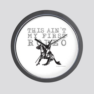 THIS AIN'T MY FIRST RODEO Wall Clock
