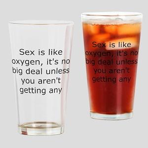 Sex is like oxygen Pint Glass