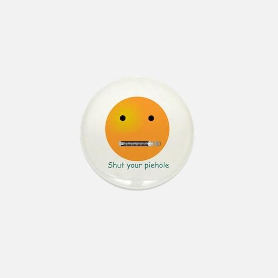 Shut Your Piehole Smiley Mini Button
