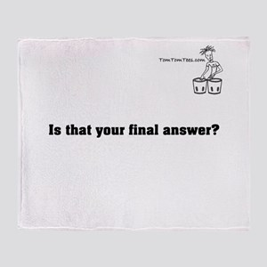 Is that your final answer? Throw Blanket