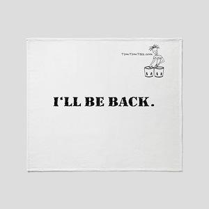 I'LL BE BACK. Throw Blanket
