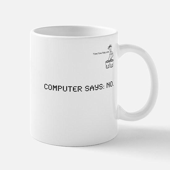 COMPUTER SAYS: NO. Mug