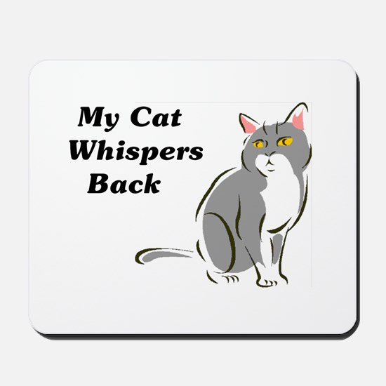 My Cat Whispers Back Mousepad