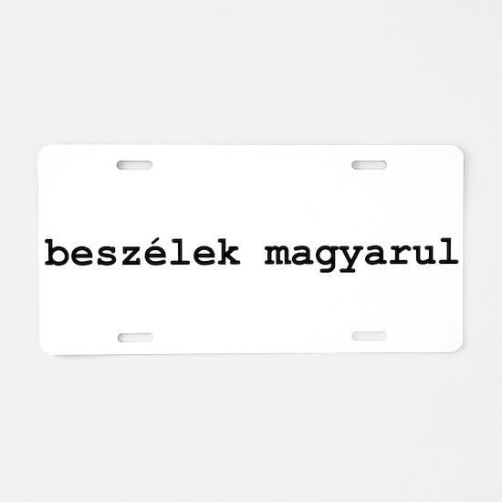 I Speak Hungarian Aluminum License Plate