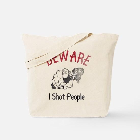 I Shot People Tote Bag