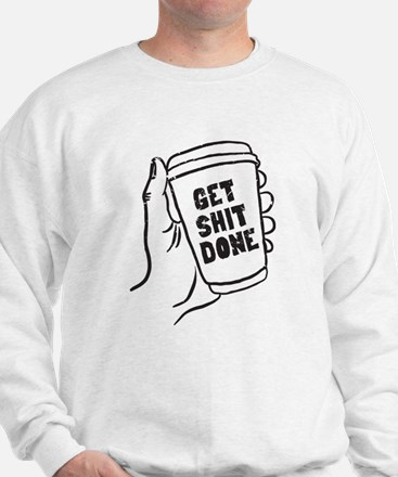 Coffee Get Shit Done Sweatshirt